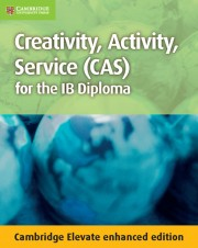 Creativity, Activity, Service (CAS) for the IB Diploma Elevate