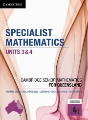 Specialist Mathematics Units 3&4 for Queensland (print and interactive textbook powered by Cambridge HOTmaths)